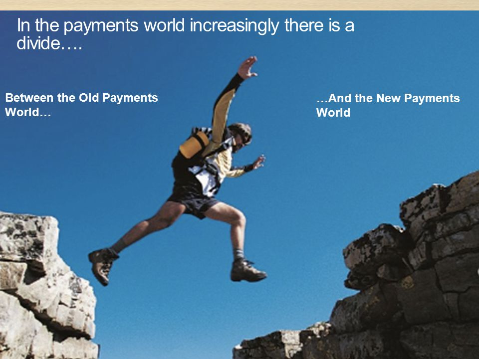 In the payments world increasingly there is a divide….