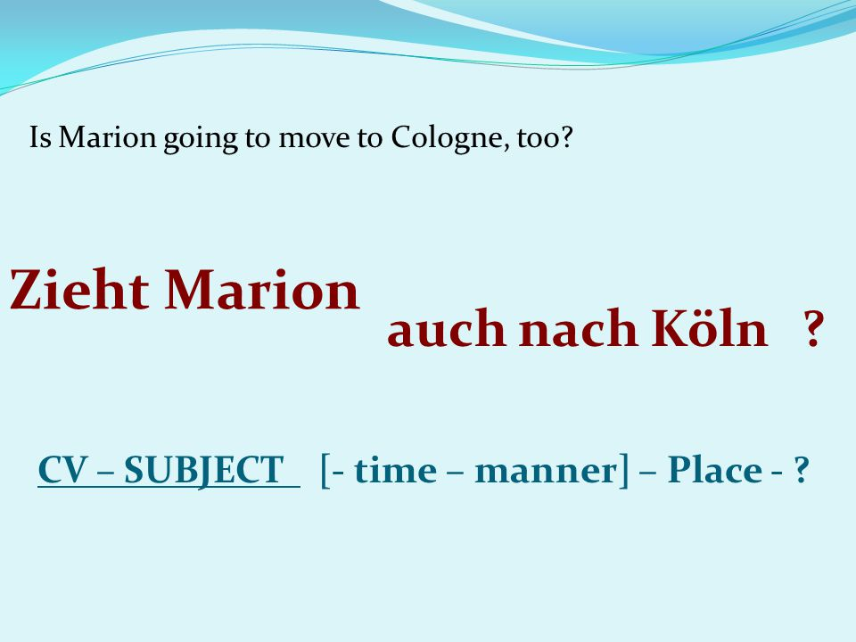 Is Marion going to move to Cologne, too
