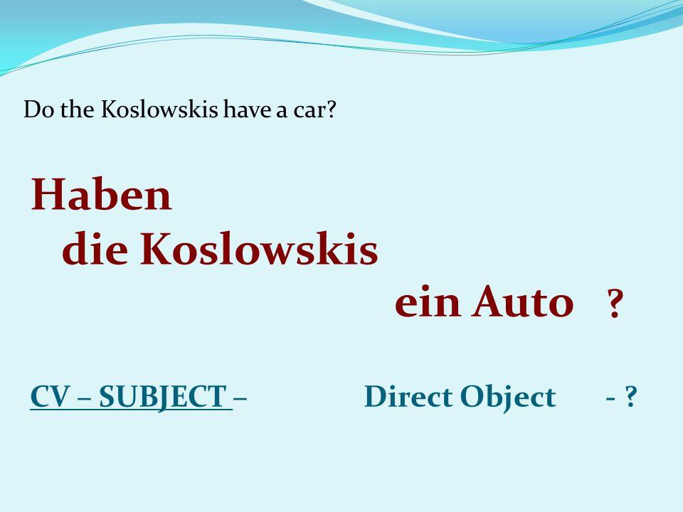 Do the Koslowskis have a car