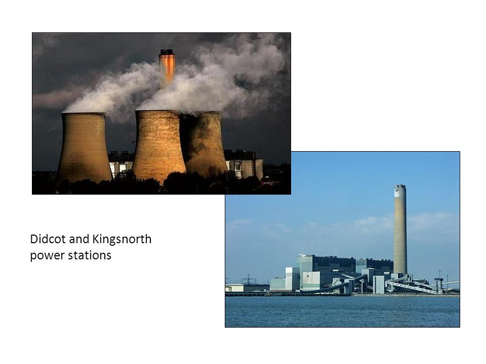 Didcot and Kingsnorth power stations
