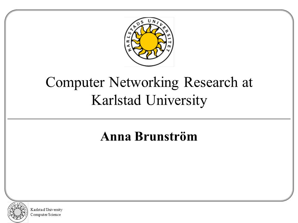 Computer Networking Research at Karlstad University