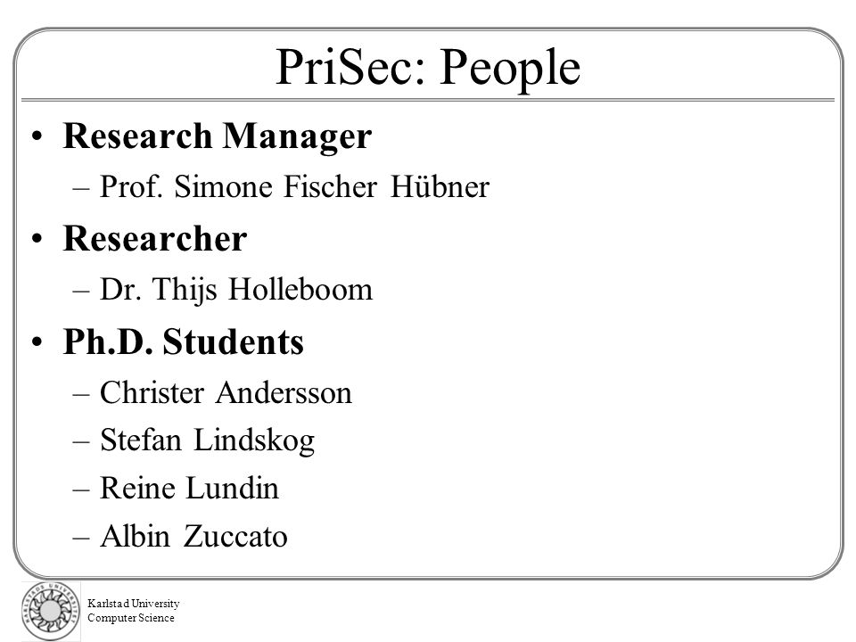 PriSec: People Research Manager Researcher Ph.D. Students