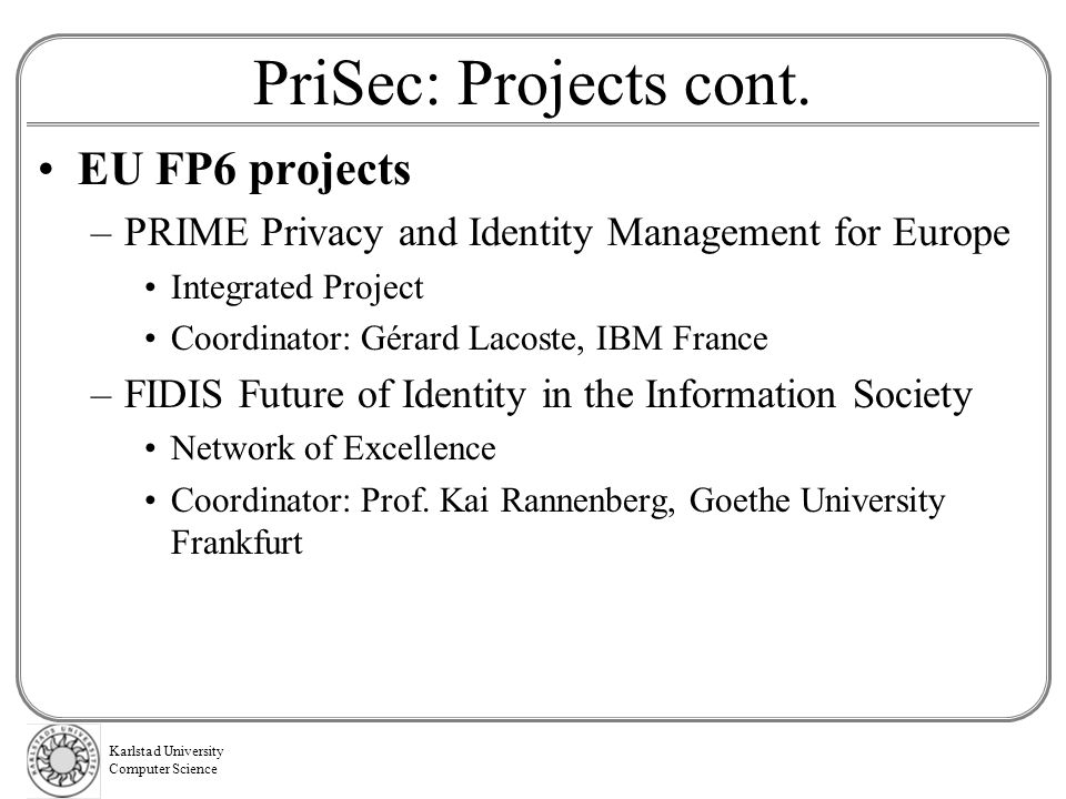 PriSec: Projects cont. EU FP6 projects