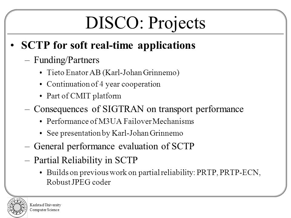 DISCO: Projects SCTP for soft real-time applications Funding/Partners