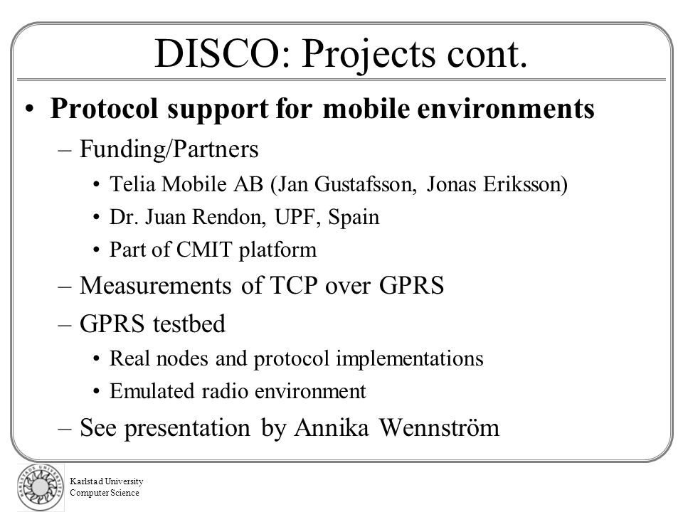 DISCO: Projects cont. Protocol support for mobile environments