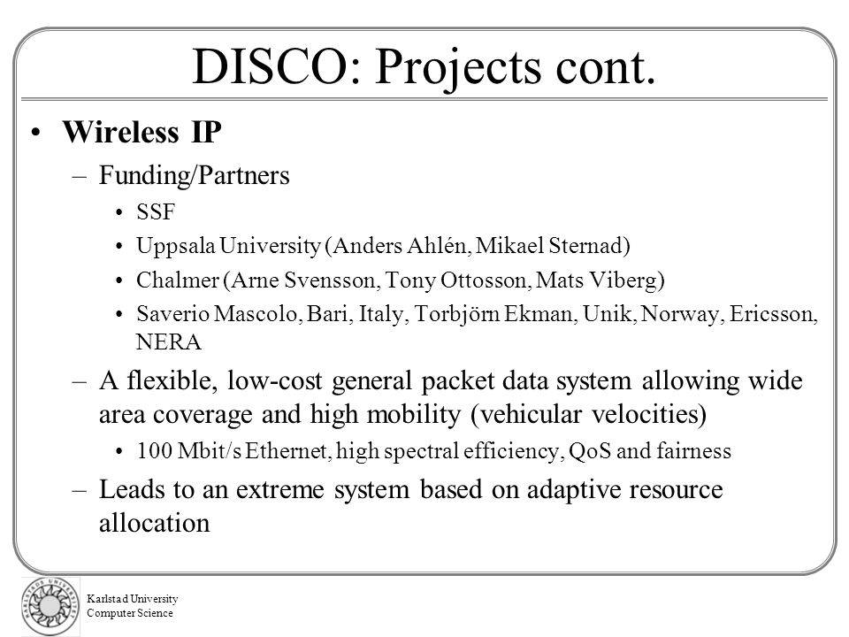 DISCO: Projects cont. Wireless IP Funding/Partners