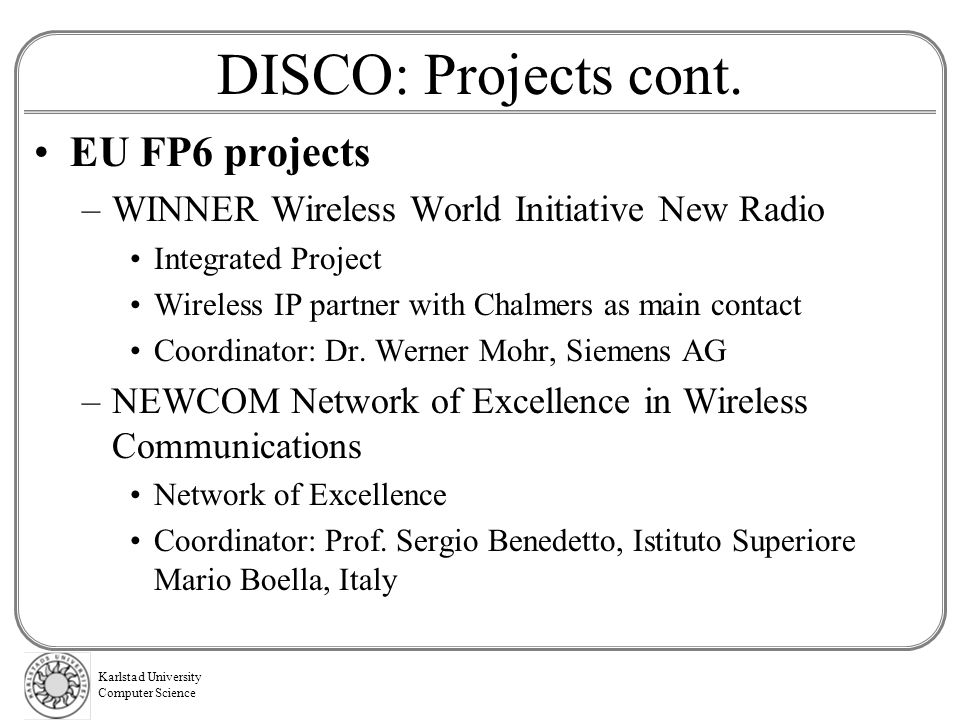 DISCO: Projects cont. EU FP6 projects