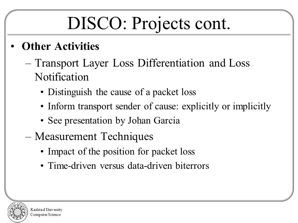 DISCO: Projects cont. Other Activities