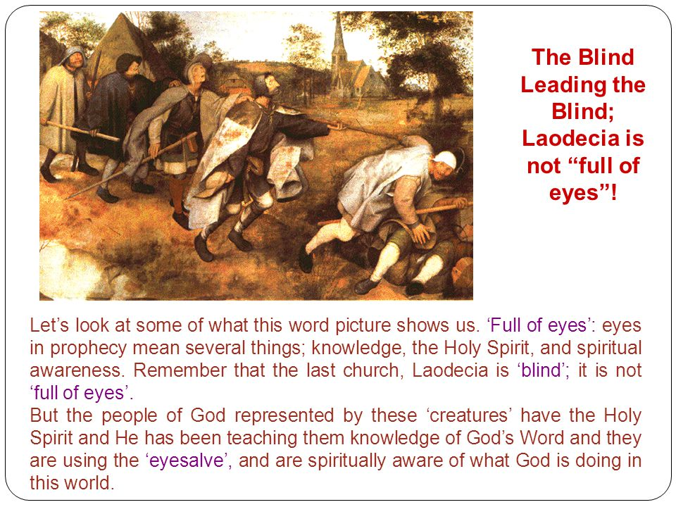 The Blind Leading the Blind; Laodecia is not full of eyes !