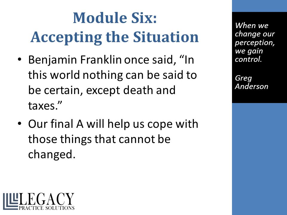 Module Six: Accepting the Situation