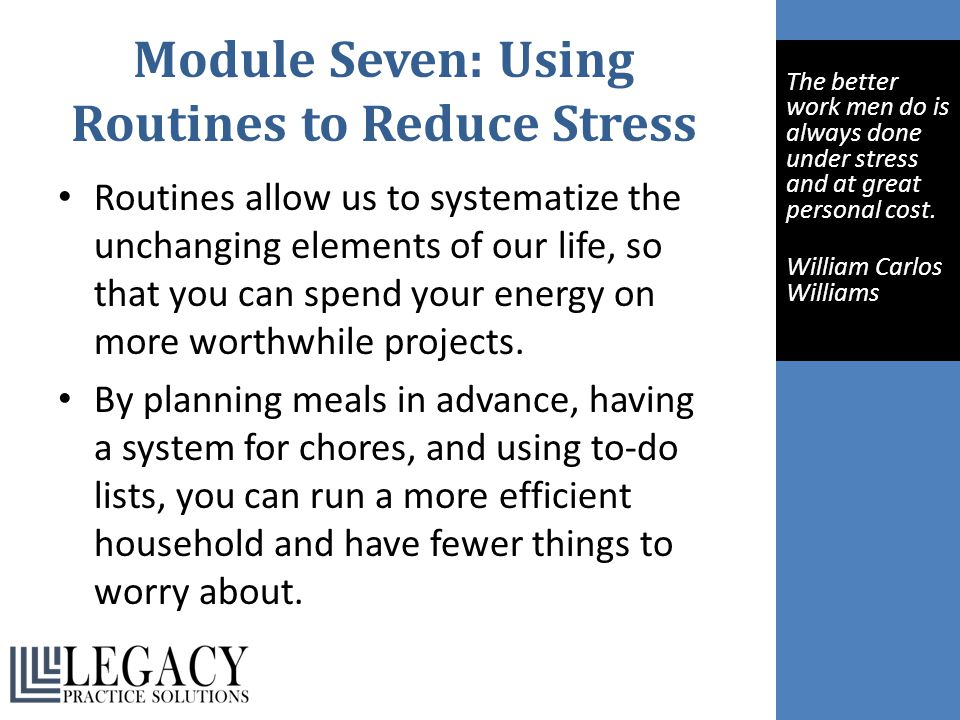 Module Seven: Using Routines to Reduce Stress