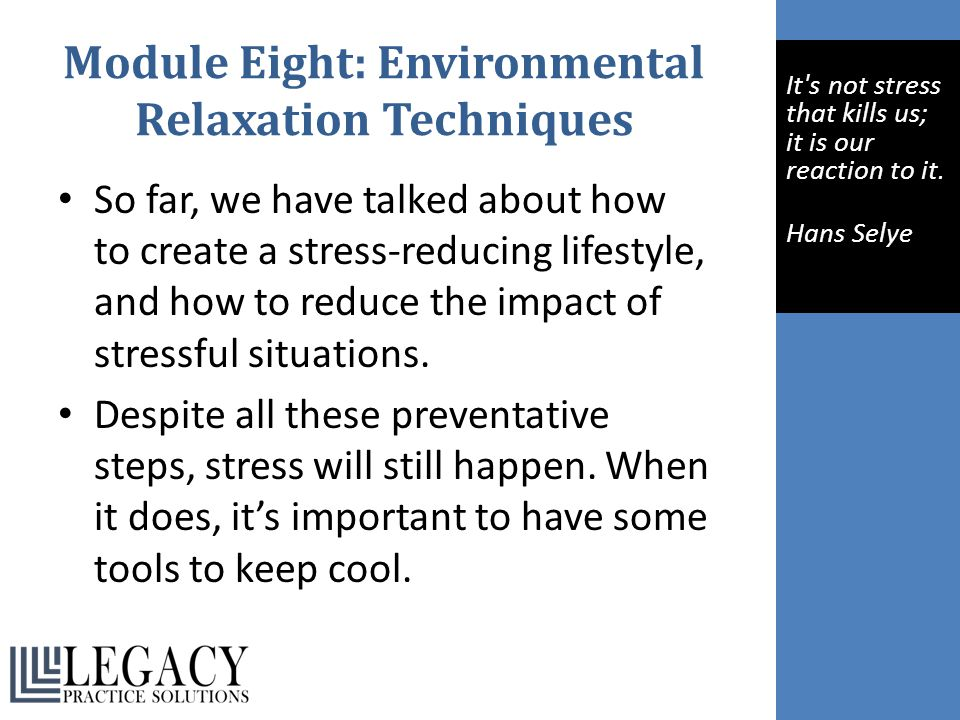 Module Eight: Environmental Relaxation Techniques