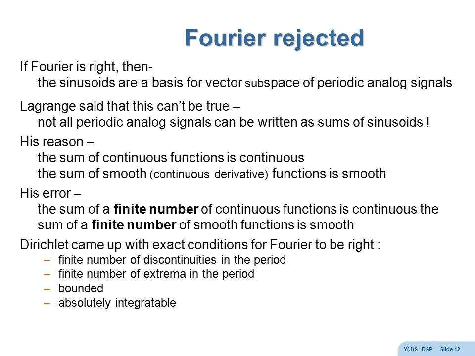 Fourier rejected If Fourier is right, then-