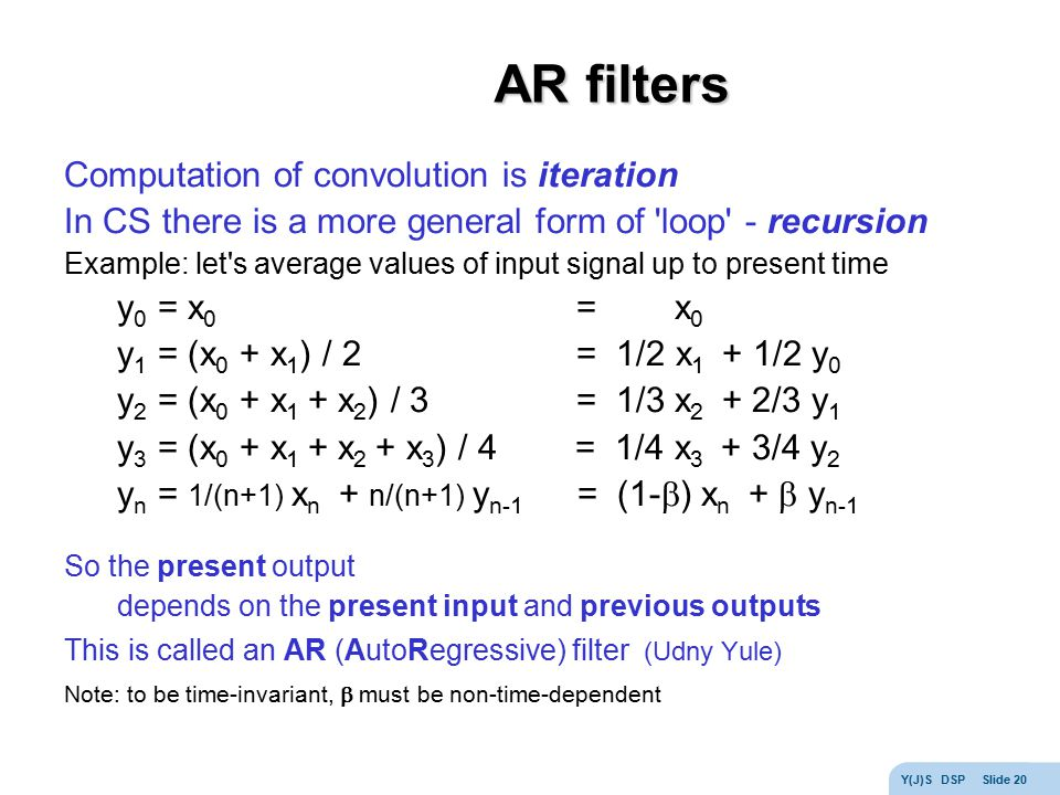 AR filters Computation of convolution is iteration