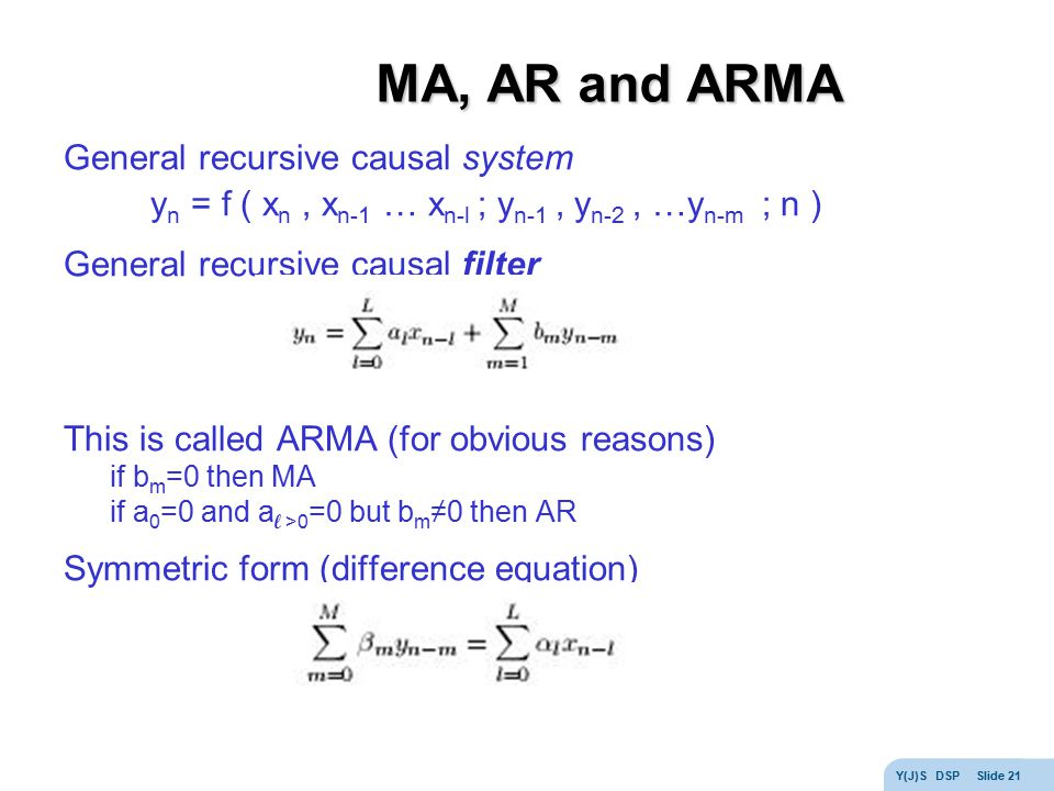 MA, AR and ARMA General recursive causal system