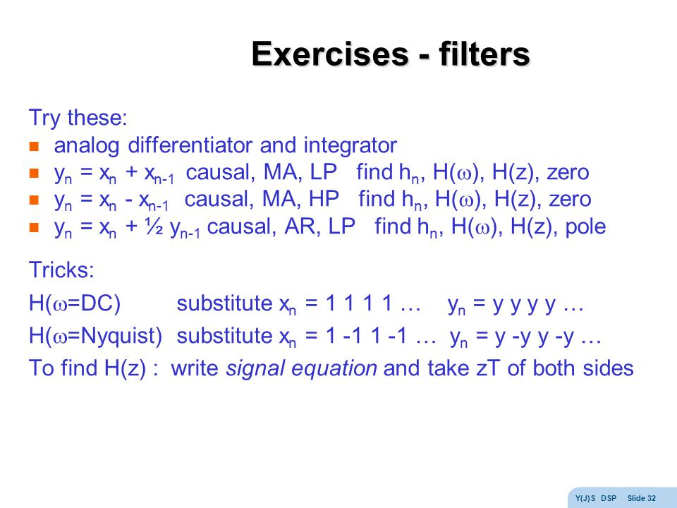 Exercises - filters Try these: analog differentiator and integrator