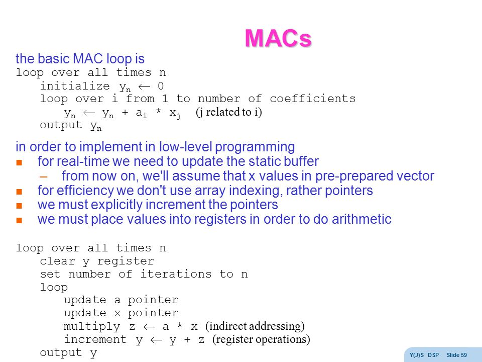 MACs the basic MAC loop is
