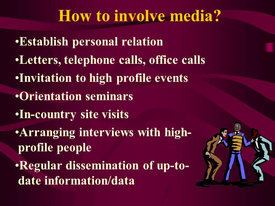 How to involve media Establish personal relation