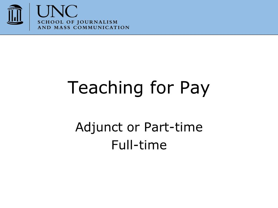 Adjunct or Part-time Full-time