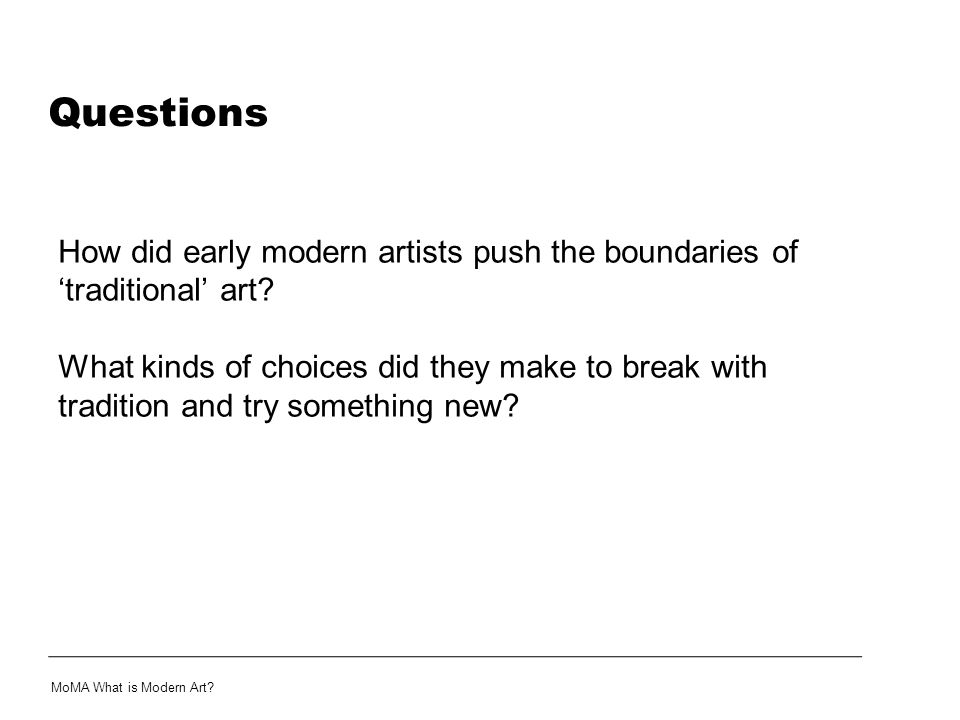 Questions How did early modern artists push the boundaries of 'traditional' art