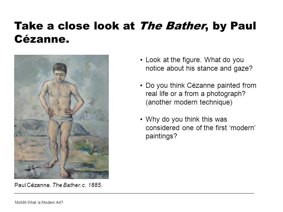 Take a close look at The Bather, by Paul Cézanne.