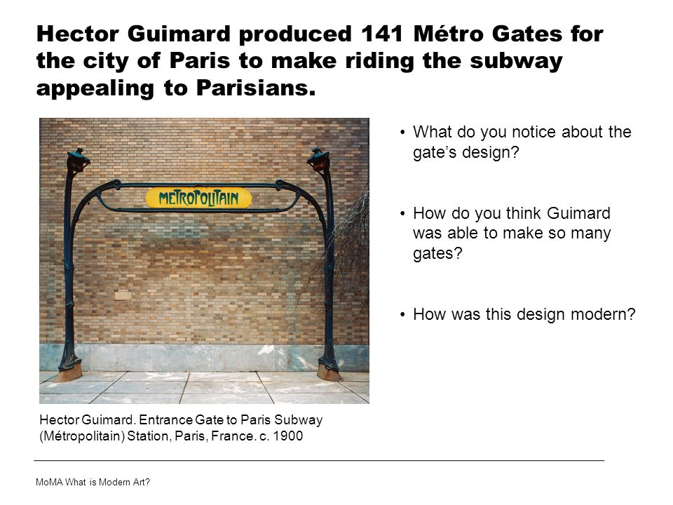 Hector Guimard produced 141 Métro Gates for the city of Paris to make riding the subway appealing to Parisians.