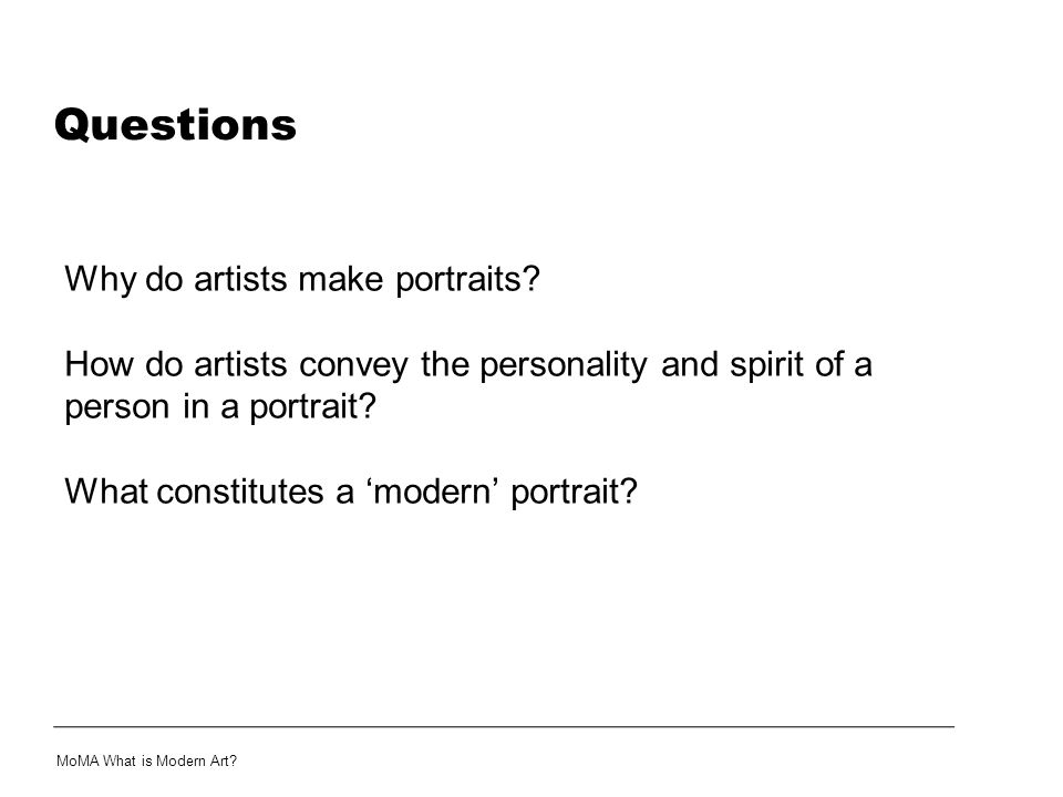 Questions Why do artists make portraits