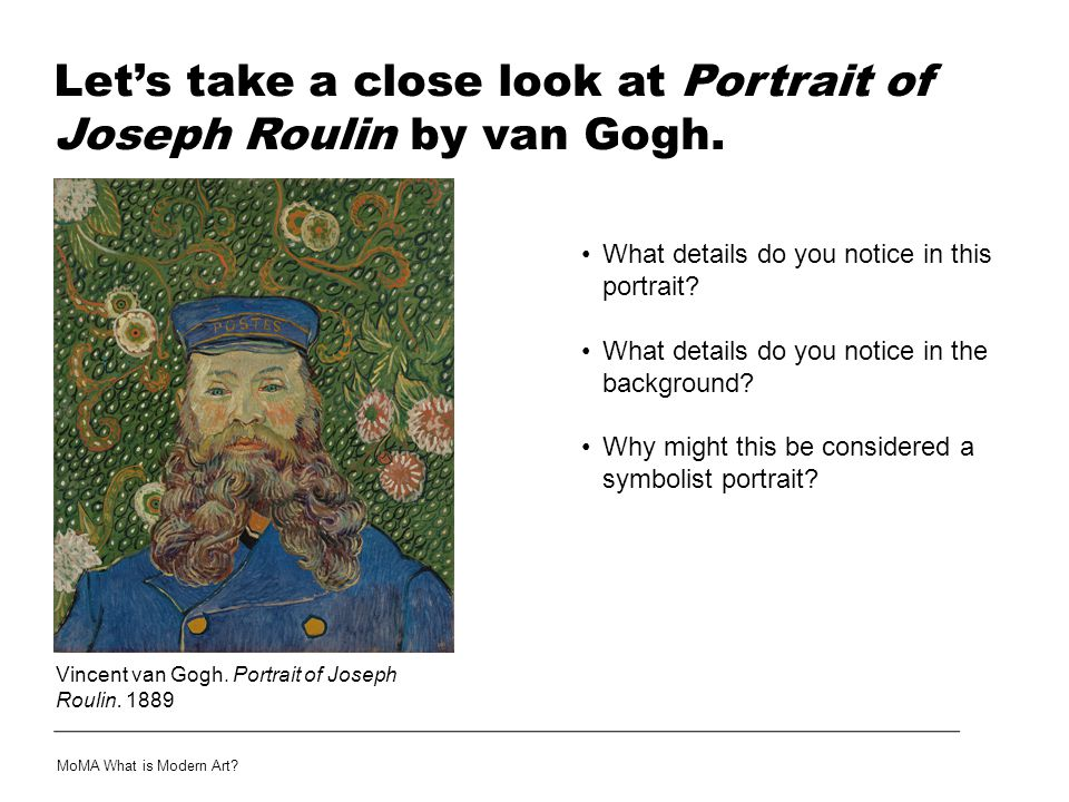 Let's take a close look at Portrait of Joseph Roulin by van Gogh.