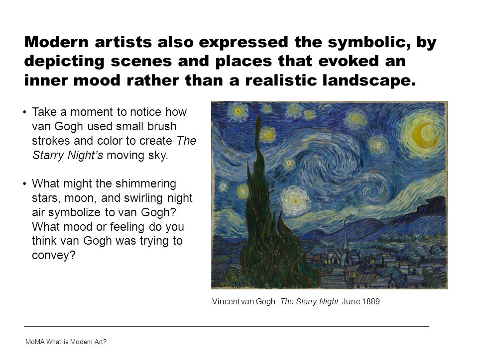 Modern artists also expressed the symbolic, by depicting scenes and places that evoked an inner mood rather than a realistic landscape.