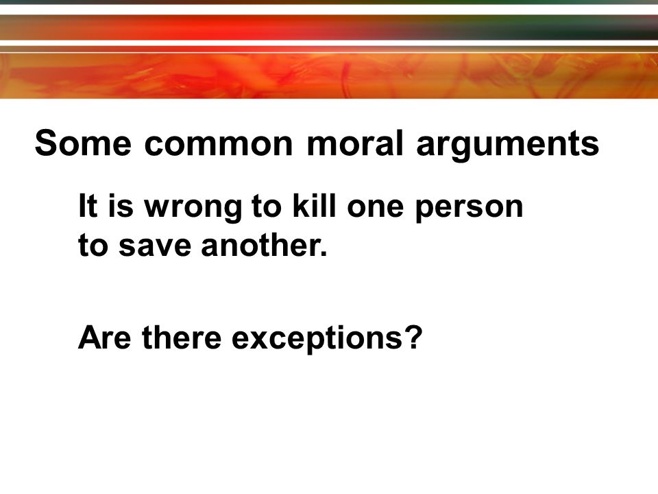 Some common moral arguments