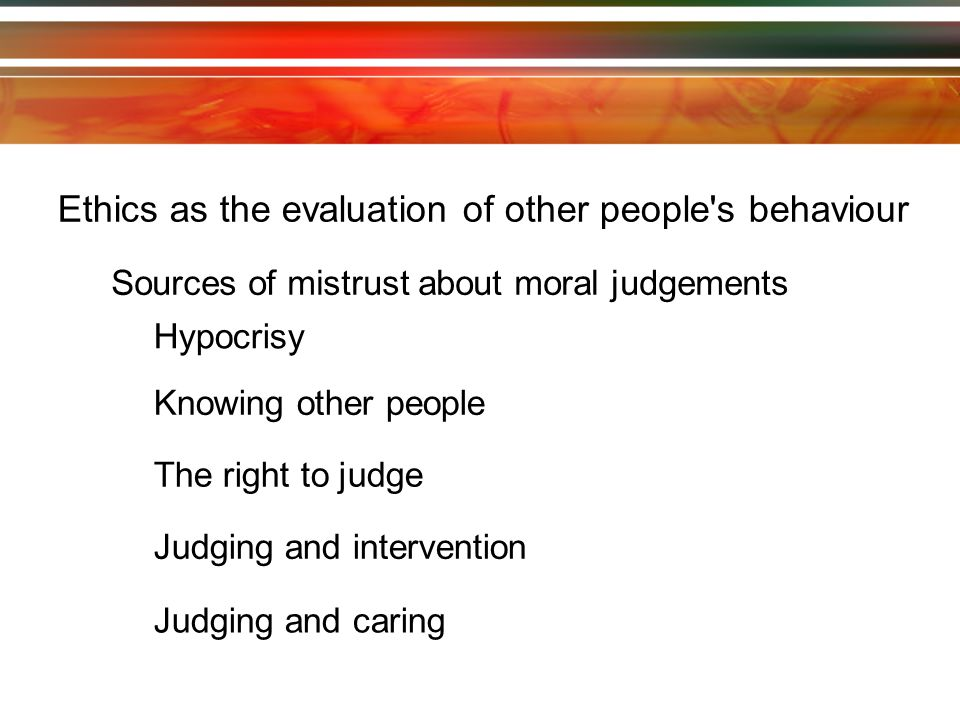 Ethics as the evaluation of other people s behaviour