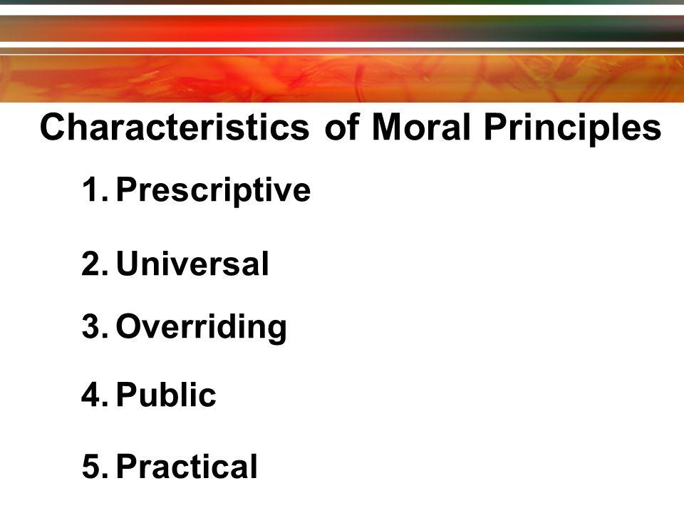 Characteristics of Moral Principles