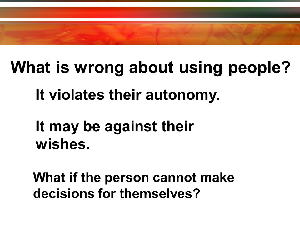 What is wrong about using people