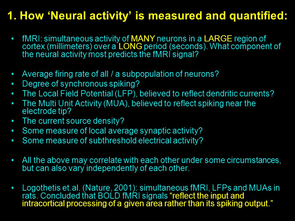 1. How 'Neural activity' is measured and quantified: