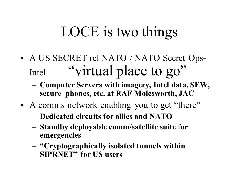 LOCE is two things A US SECRET rel NATO / NATO Secret Ops-Intel virtual place to go
