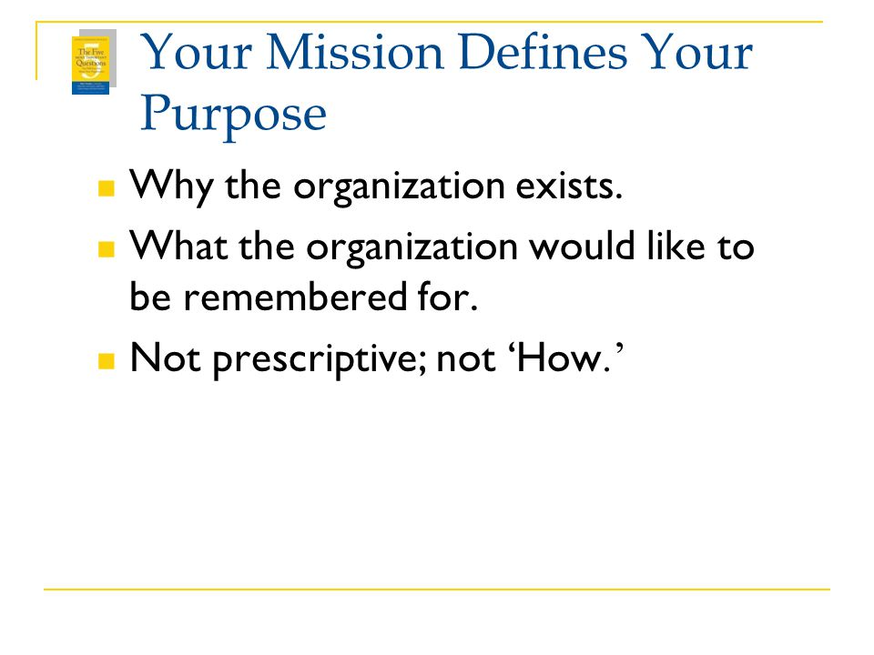 Your Mission Defines Your Purpose
