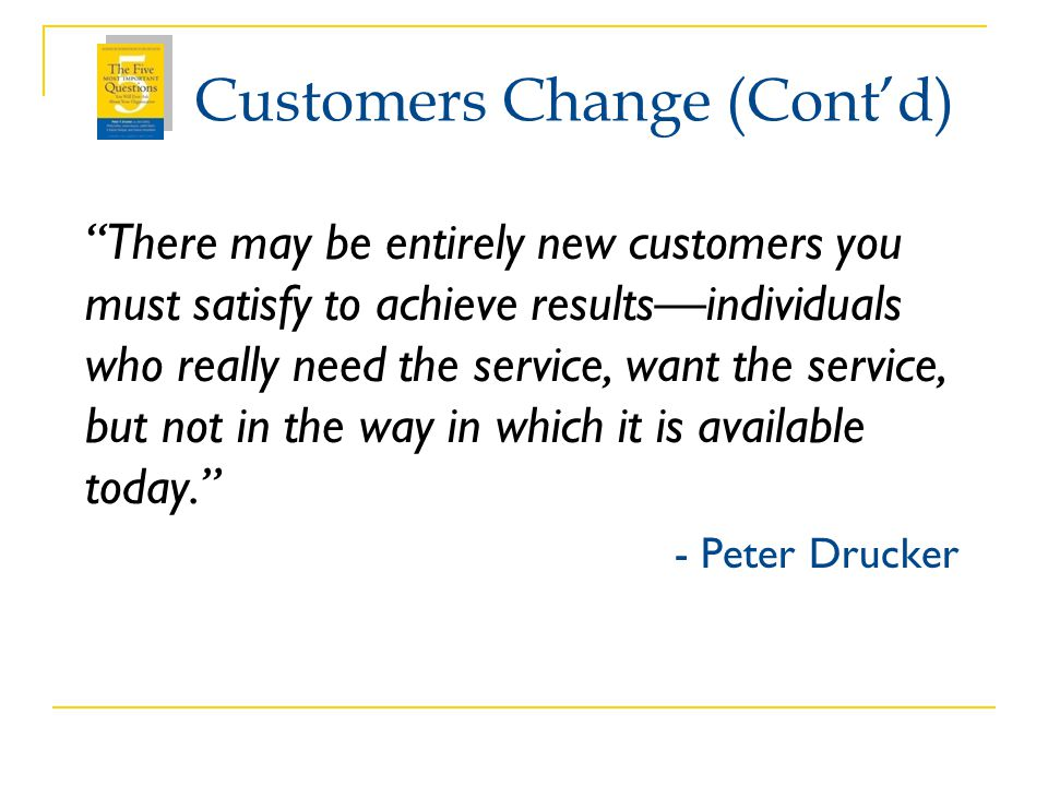 Customers Change (Cont'd)