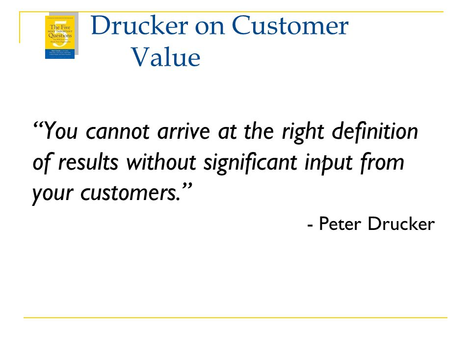 Drucker on Customer Value