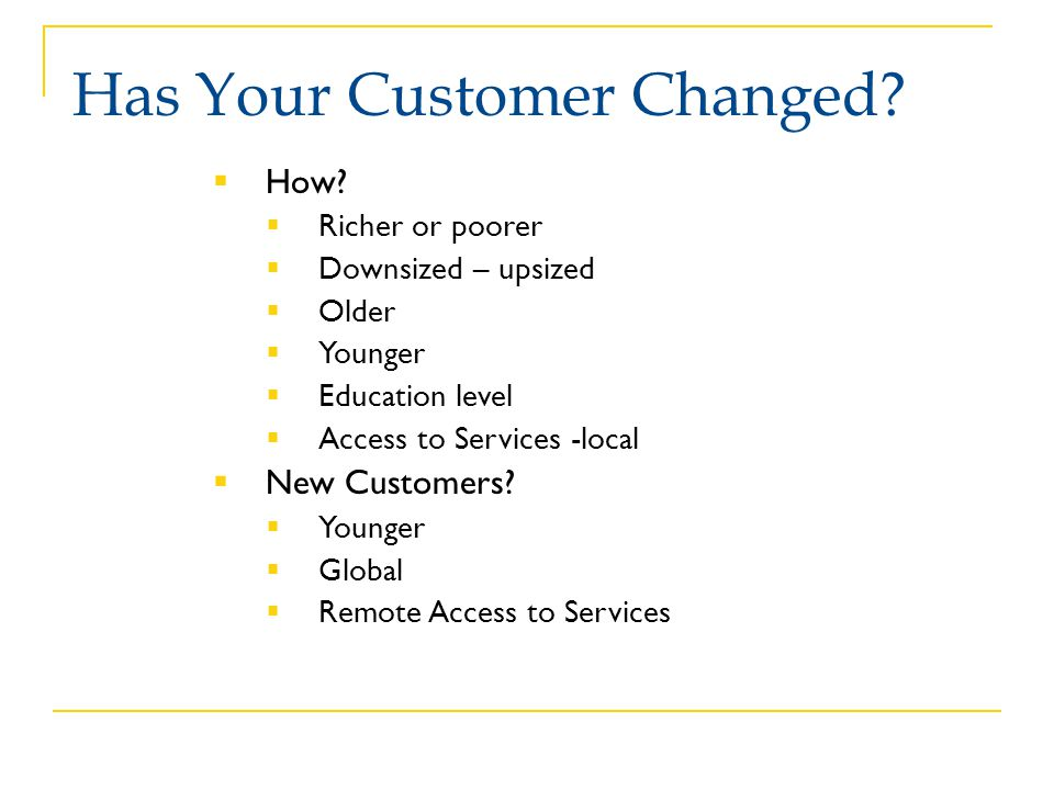 Has Your Customer Changed