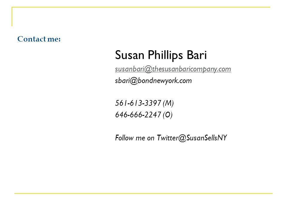 Susan Phillips Bari Contact me: susanbari@thesusanbaricompany.com