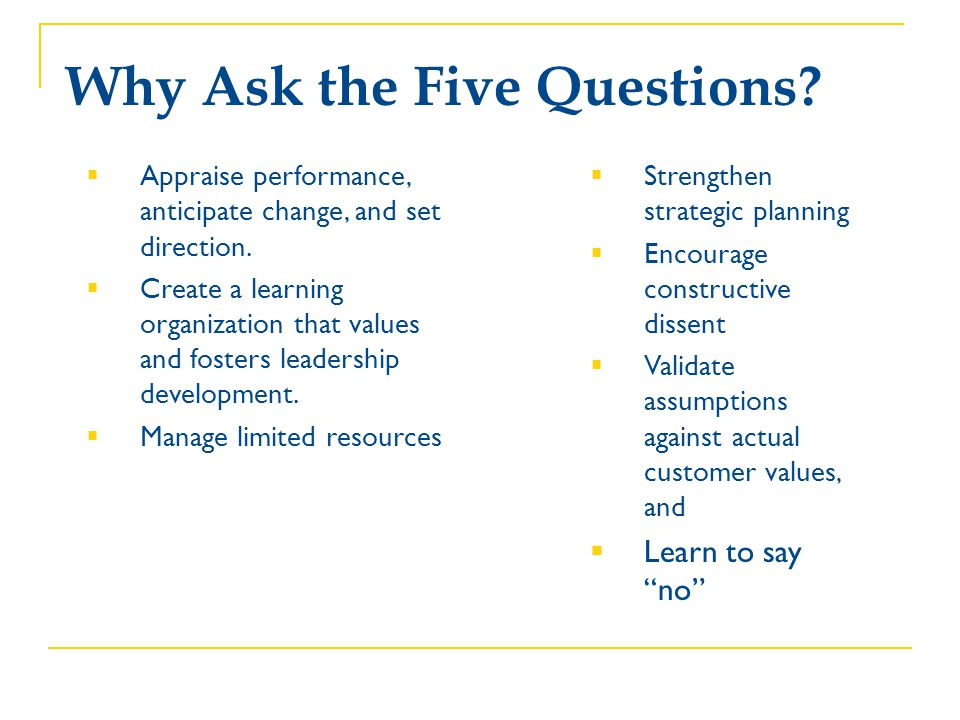 Why Ask the Five Questions
