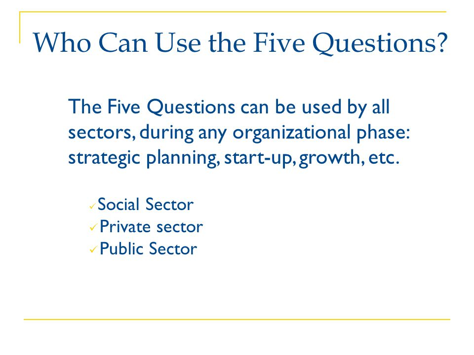 Who Can Use the Five Questions