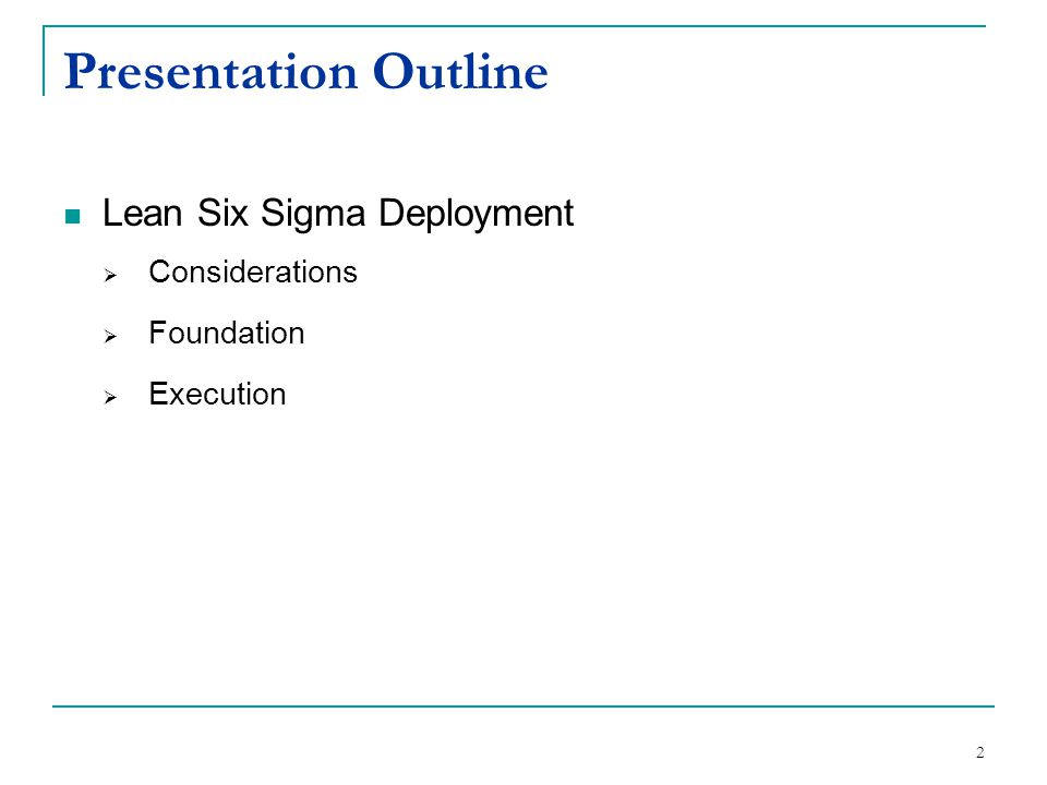 Presentation Outline Lean Six Sigma Deployment Considerations