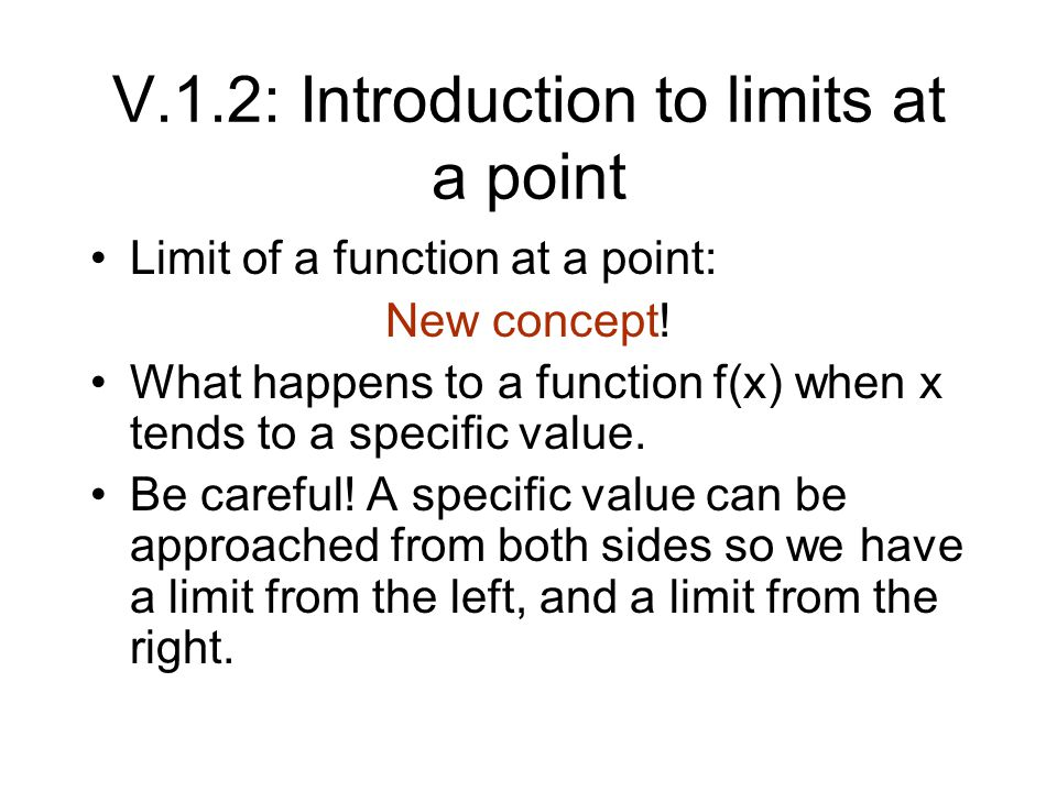 V.1.2: Introduction to limits at a point