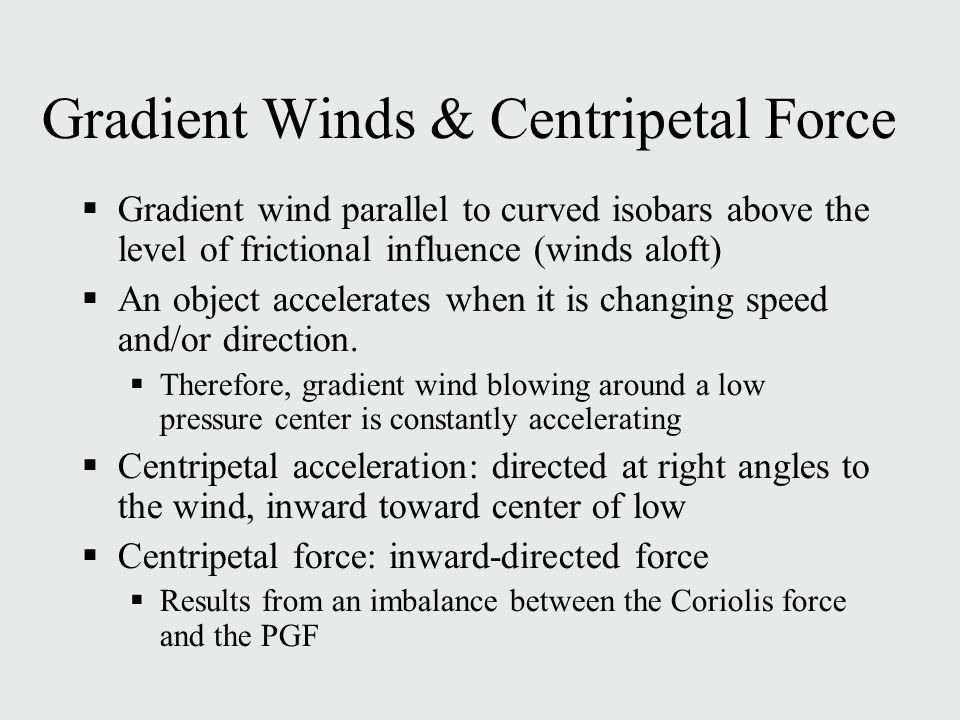 Gradient Winds & Centripetal Force