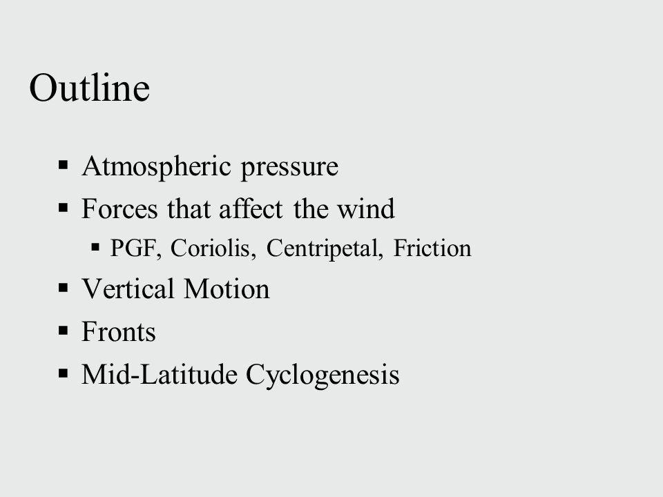 Outline Atmospheric pressure Forces that affect the wind