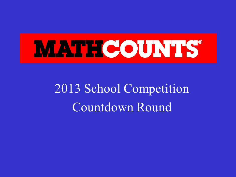 2013 School Competition Countdown Round