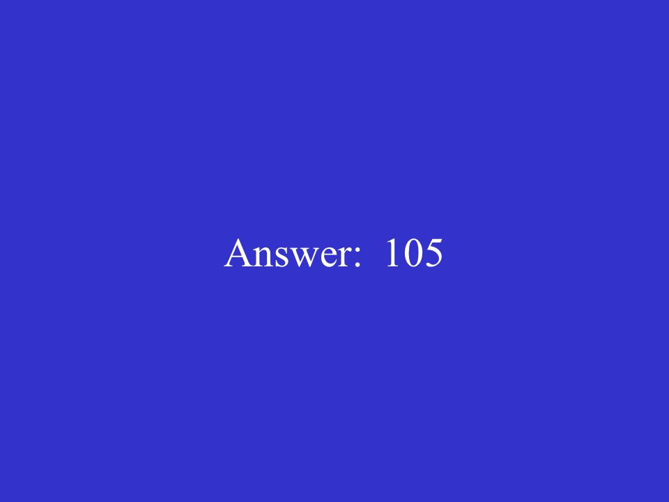 Answer: 105
