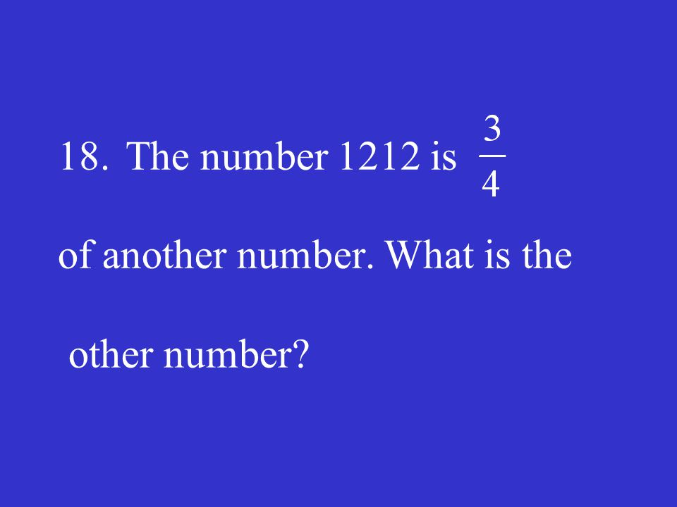18. The number 1212 is of another number. What is the other number