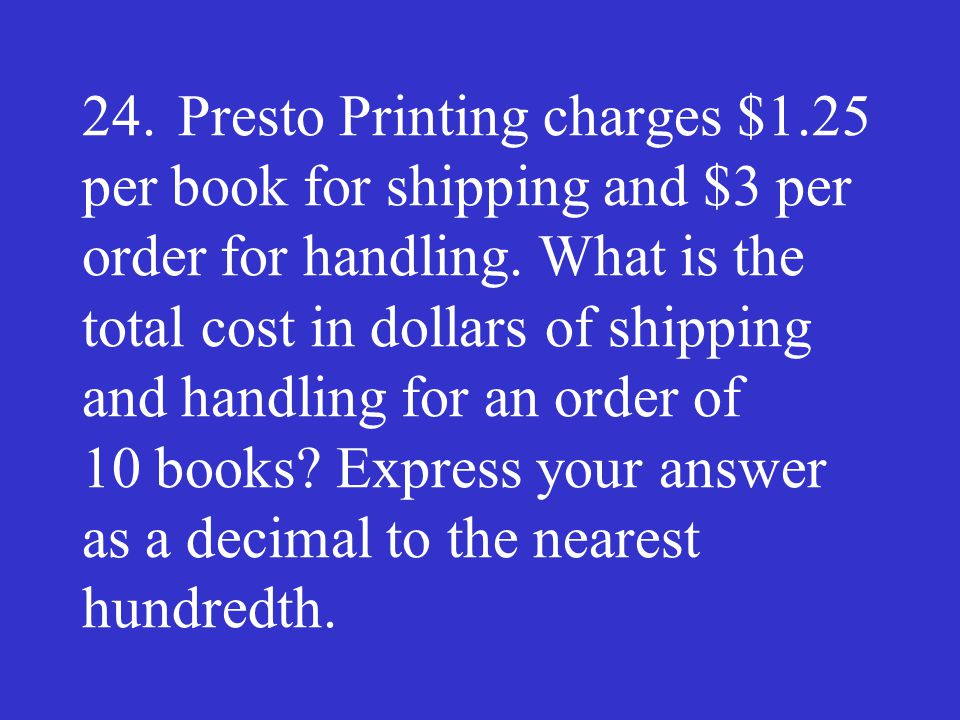 24. Presto Printing charges $1